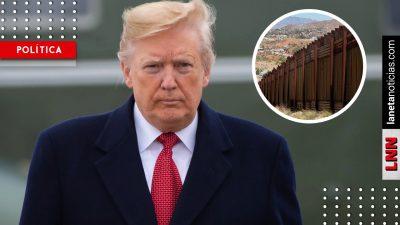 No más mojados: autorizan a Trump mil mdd para muro fronterizo con México
